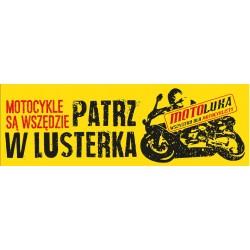 Naklejka wlepa na samochód PATRZ W LUSTERKA MOTOCYKLE SĄ WSZĘDZIE