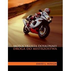 Motocyklista doskonały II cz Droga do mistrzostwa David L. Hough